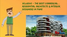 XCLUSIVE - THE BEST COMMERCIAL & RESIDENTIAL ARCHITECTS & INTERIOR DESIGNERS IN PUNE