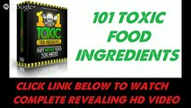101 Toxic Food Ingredients Review | Toxic Food Ingredients That Are Destroying Your Health