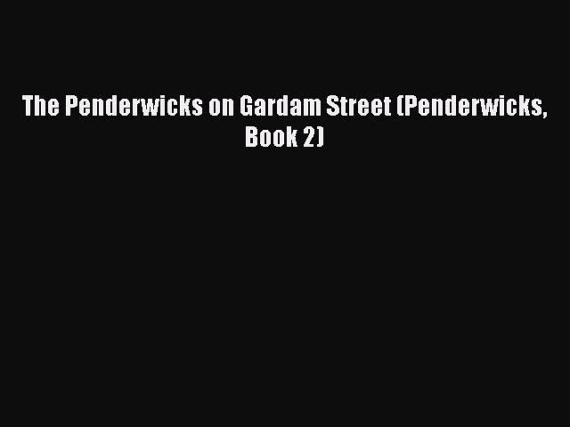 The Penderwicks on Gardam Street (Penderwicks Book 2) Read Online PDF