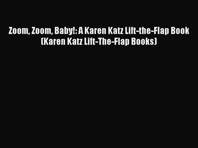 (PDF Download) Zoom Zoom Baby!: A Karen Katz Lift-the-Flap Book (Karen Katz Lift-The-Flap Books)