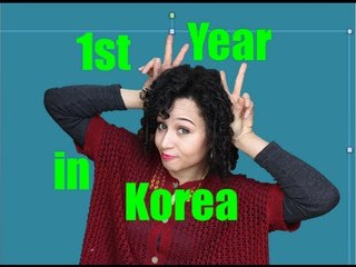 How was my first year in Korea?!?!