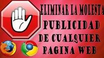Eliminar La Molesta Publicidad De Cualquier Pagina Web / AdBlock / Google Chrome / Mozila Firefox 2016