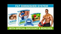 Review of FAT DIMINISHER    Exelent results with this system!