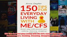 Download PDF  150 Tips for Everyday Living with MECFS Easier Ways with Personal Care Cooking Cleaning FULL FREE