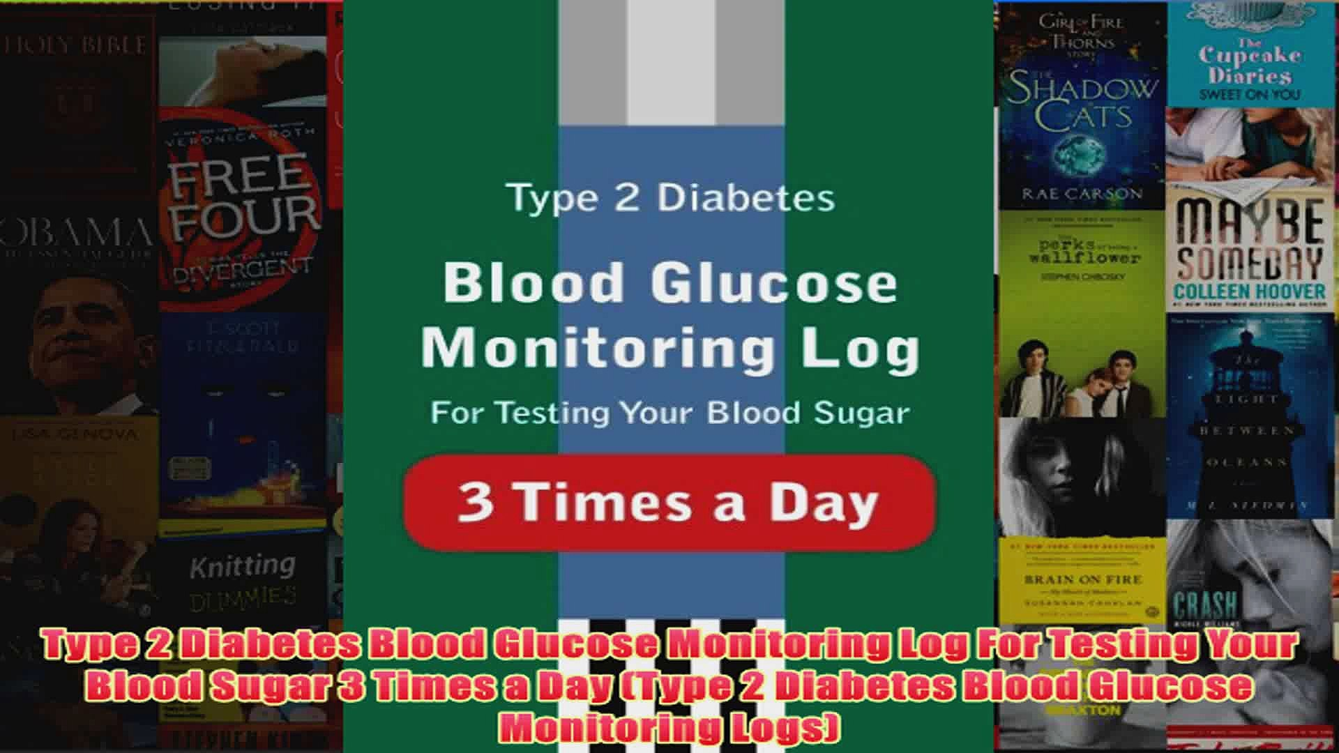 Download PDF  Type 2 Diabetes Blood Glucose Monitoring Log For Testing Your Blood Sugar 3 Times a Da
