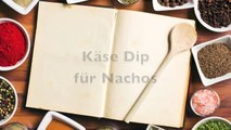 Käse Dip selber machen - Nachos Tortilla Chips Käse Dip