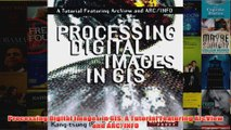 Download PDF  Processing Digital Images in GIS A Tutorial Featuring ArcView and ARCINFO FULL FREE