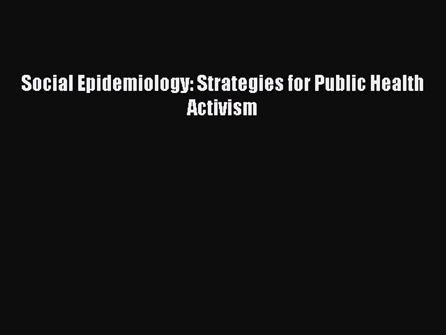 Social Epidemiology: Strategies for Public Health Activism  Free Books