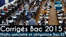 Bac 2015: corrigés vidéo Mathématiques spécialité Bac ES  et obligatoire Bac ES et spécialité Bac L !