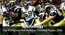 Top 10 Highest Paid American Football Players 2016