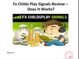 Fx Childs Play Signals Review  Does It Works | Fx Childs Play Signals