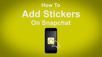 How to Add Stickers on Snapchat