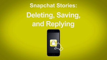 Snapchat Stories - Deleting, Saving, and Replying on Snapchat