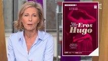 """Exposition """"Eros Hugo"""" à la Maison de Victor Hugo - Entrée libre"""