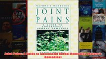 Download PDF  Joint Pains A Guide to Successful Herbal Remedies Natures Remedies FULL FREE