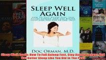 Download PDF  Sleep Well Again How To Fall Asleep Fast Stay Asleep Longer And Get Better Sleep Like You FULL FREE