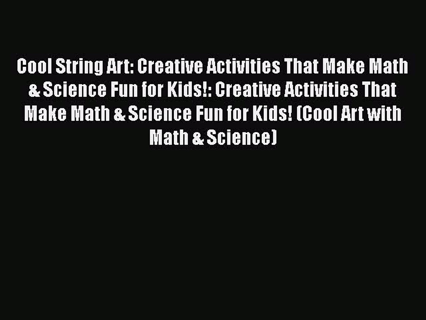 Cool String Art: Creative Activities That Make Math & Science Fun for Kids!: Creative Activities