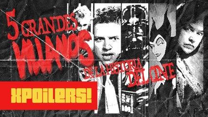 5 grandes villanos | XPOILERS!
