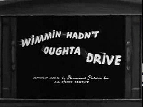 Wimmin Hadn't Oughta Drive