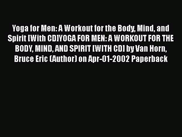 Yoga for Men: A Workout for the Body Mind and Spirit [With CD]YOGA FOR MEN: A WORKOUT FOR THE