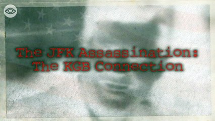 Did The KGB Assassinate JFK?