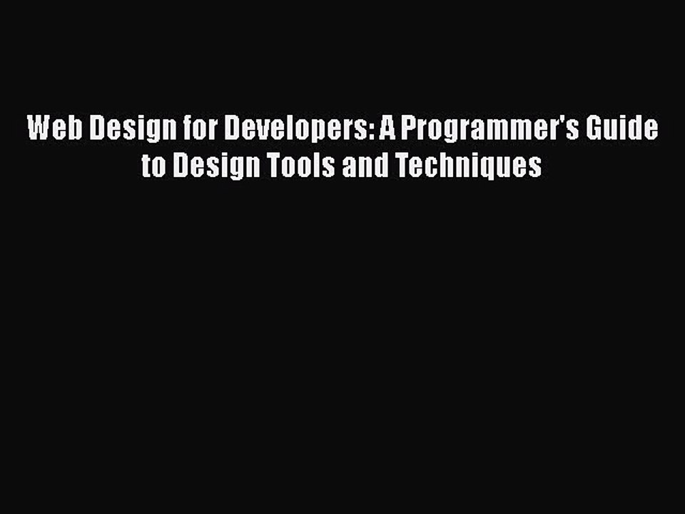 Pdf Download Web Design For Developers A Programmer S Guide To Design Tools And Techniques Video Dailymotion