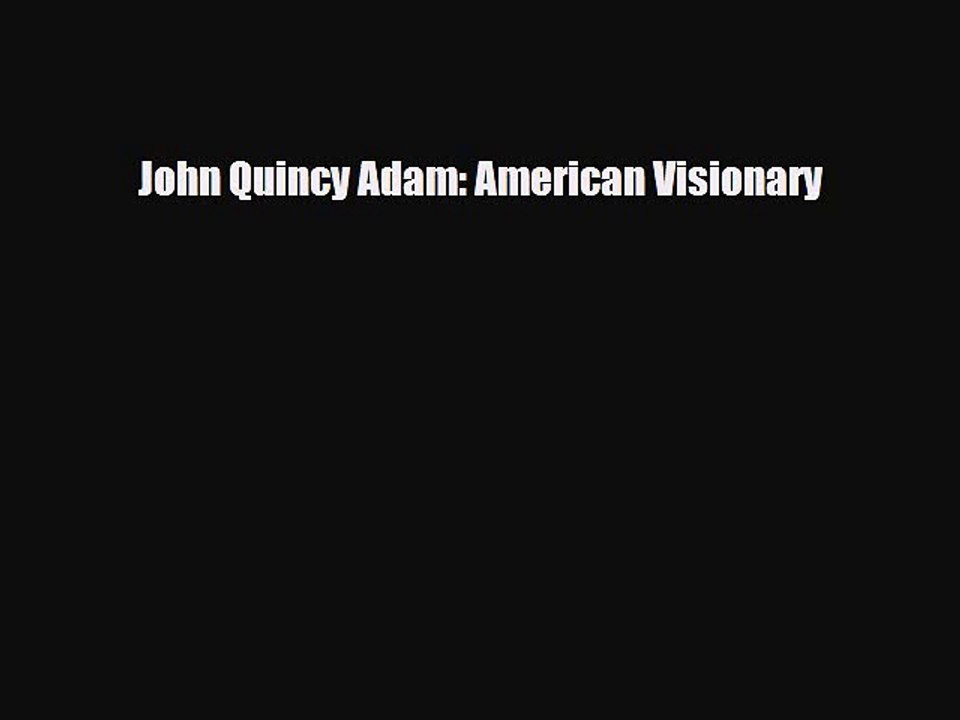 John quincy adams pdf free download for windows 7
