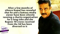 Kamal Haasan Breaks Silence About where his AD Money Went