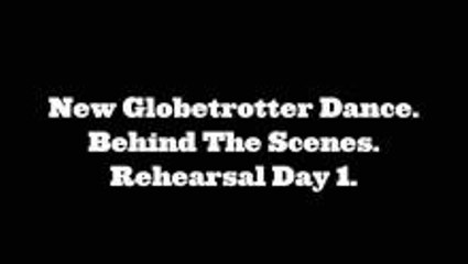 Behind The Scenes Globetrotter Dance Rehearsal