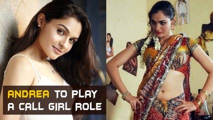 Andrea to play a call girl in Vetrimaaran's next   Tamil Focus