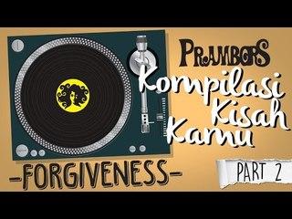 Kompilasi Kisah Kamu - Forgiveness (Part 2) Ramadhan Prambors