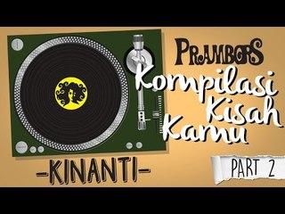 Kompilasi Kisah Kamu - Kinanti (Part 2) Ramadhan Prambors