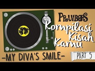 Kompilasi Kisah Kamu -  My Divas Smile (Part 5) Ramadhan Prambors