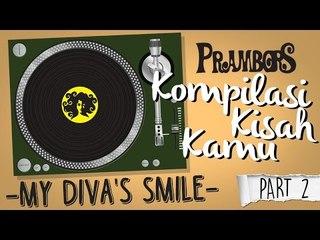 Kompilasi Kisah Kamu -  My Divas Smile (Part 2) Ramadhan Prambors