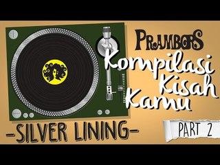 Kompilasi Kisah Kamu - Silver Lining (Part 2) Ramadhan Prambors
