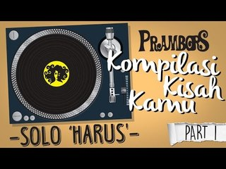 """Kompilasi Kisah Kamu - Solo """"Harus"""" (Part 4) Ramadhan Prambors"""