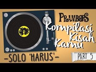 """Kompilasi Kisah Kamu - Solo """"Harus"""" (Part 5) Ramadhan Prambors"""