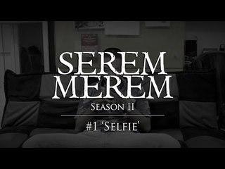 "SEREM MEREM Season II - Ep. 1 ""Selfie"""