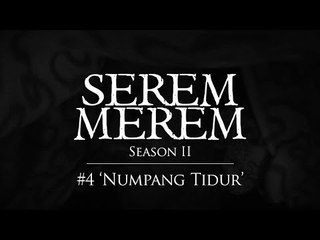 "SEREM MEREM Season II - Ep. 4 ""Numpang Tidur"""