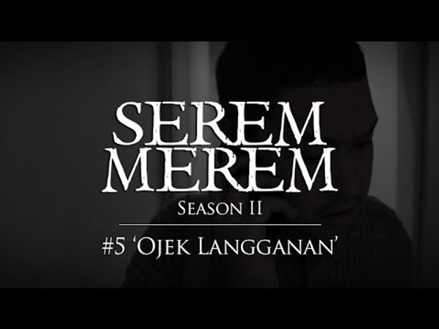 "SEREM MEREM Season II - Ep. 5 ""Ojek Langganan"""