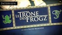 Le Trône des Frogz : Baptiste Lecaplain (Daniel, le maître des lieux) présente son rôle