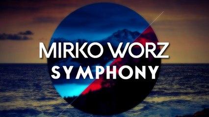 Mirko Worz - Symphony (Franx Remix)