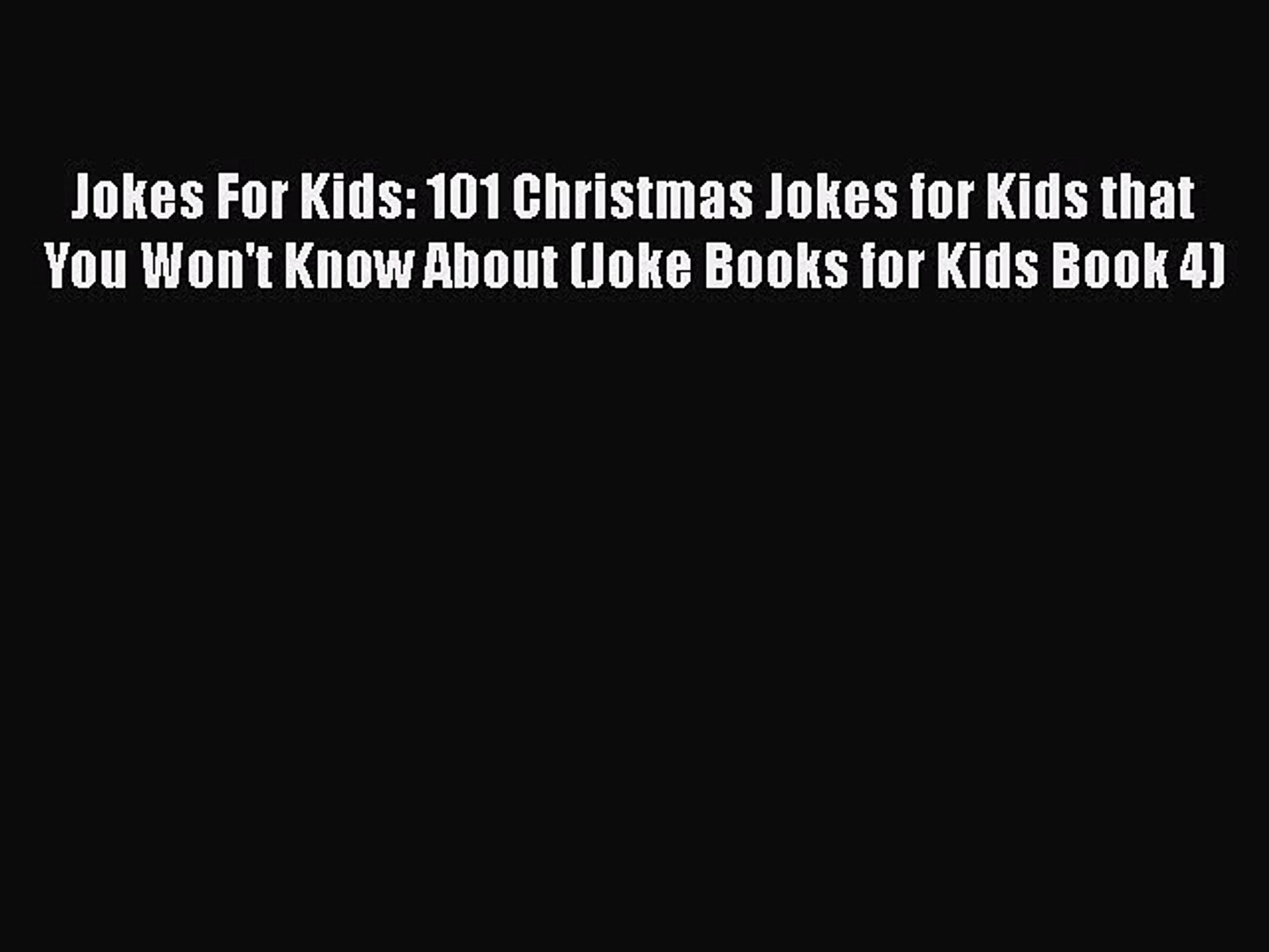 Jokes For Kids: 101 Christmas Jokes for Kids that You Won't Know About (Joke Books for Kids