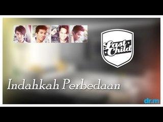 Last Child - Indahkah Perbedaan (Official Video) | @myLASTCHILD