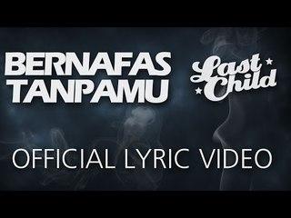Last Child - Bernafas Tanpamu (Official Lyric Video)