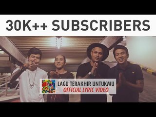 Last Child - Lagu Terakhir Untukmu (Official Lyric Video) 30K++ Subscribers Video