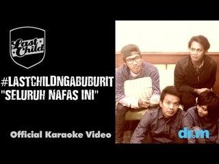 Last Child - Seluruh Nafas Ini (Official Karaoke Video) #LastChildNgabuburit