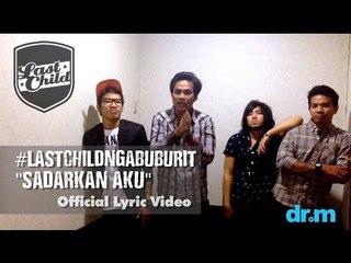 Last Child - Sadarkan Aku (Official Lyric Video) #LastChildNgabuburit