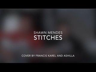 Stitches - Shawn Mendes | Cover by Francis Karel & Ashilla Zahrantiara