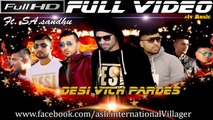 DESI VICH PARDES | Full Video | ft. SA.sandhu ivZ Music | Desi Hip-Hop inc. 2016